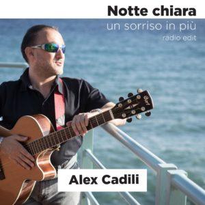 ALEX CADILI -Notte Chiara (un sorriso in più)