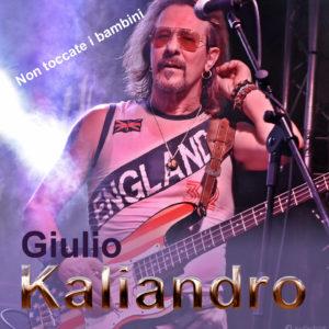 """""""NON TOCCATE I BAMBINI"""" il nuovo singolo e videoclip di GIULIO KALIANDRO da oggi in anteprima su ROCKON.IT"""