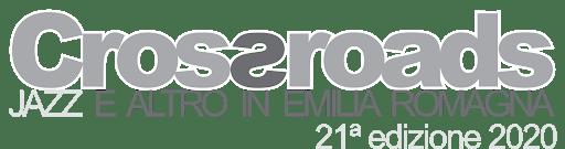Crossroads 2020 – Jazz e altro in Emilia-Romagna
