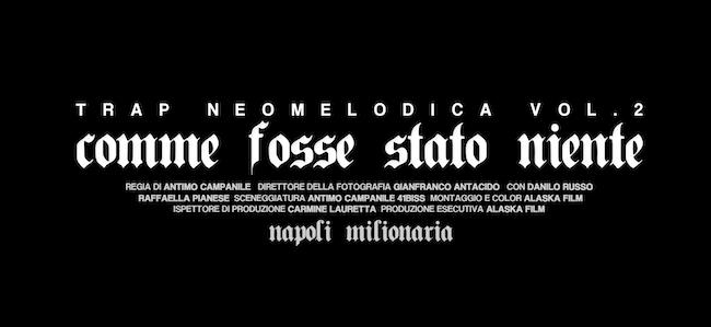 """Napoli Milionaria: esce oggi il video singolo """"COMME FOSSE STATO NIENTE"""" Il nuovo brano che anticipa il Secondo Volume di 'TRAPNEOMELODICA™"""""""