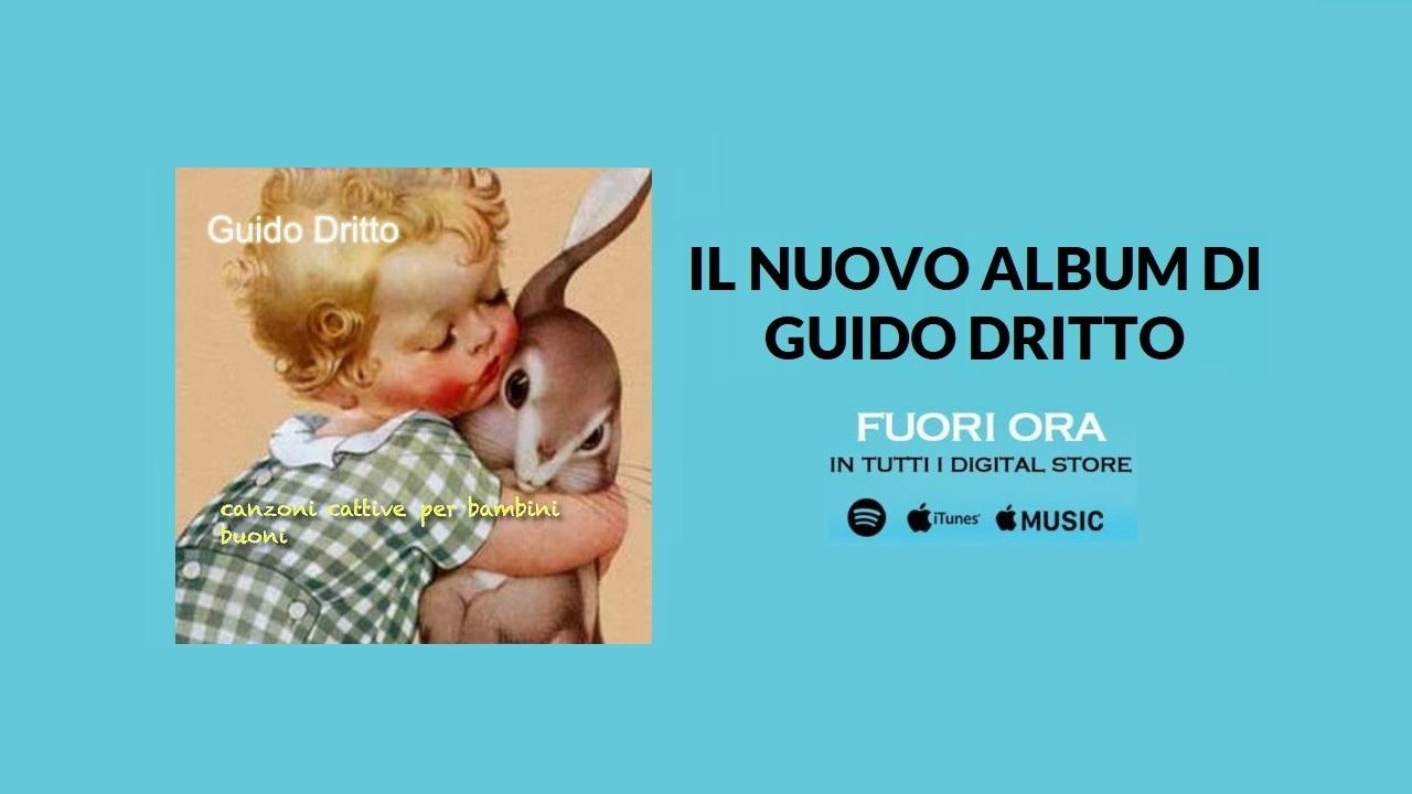 """ESCE A SORPRESA IL NUOVO ALBUM DI GUIDO DRITTO """"CANZONI CATTIVE PER BAMBINI BUONI"""""""