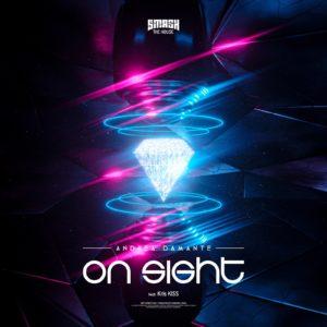 """Venerdì 17 aprile: esce """"On Sight"""", il nuovo singolo di ANDREA DAMANTE ft. KRIS KISS per l'etichetta Smash The House"""