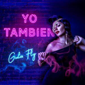 """Giulia Fly torna in radio con il singolo """"Yo tambien"""""""