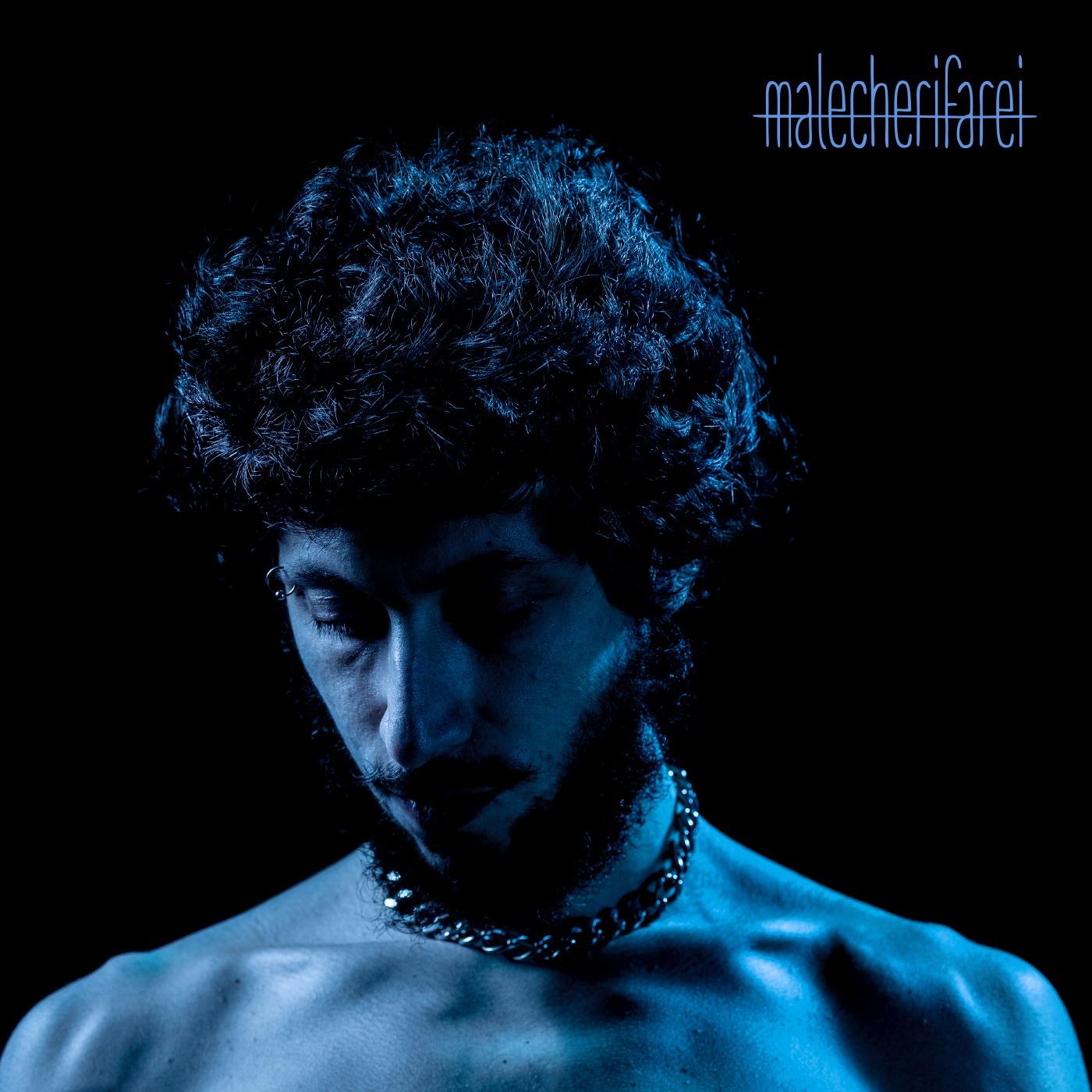 MALECHERIFAREI – il primo album del cantautore Michele Maccaferri