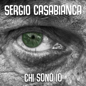 """SERGIO CASABIANCA IL NUOVO SINGOLO """"CHI SONO IO"""" (feat. Le Gocce).Una canzone rivolta alle persone affette da Alzheimer"""
