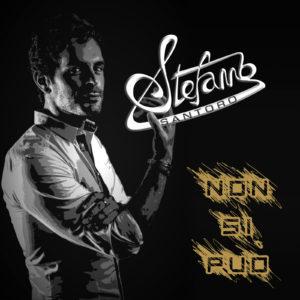 """In radio e nei digital store """"Non si può"""" il nuovo singolo di STEFANO SANTORO"""