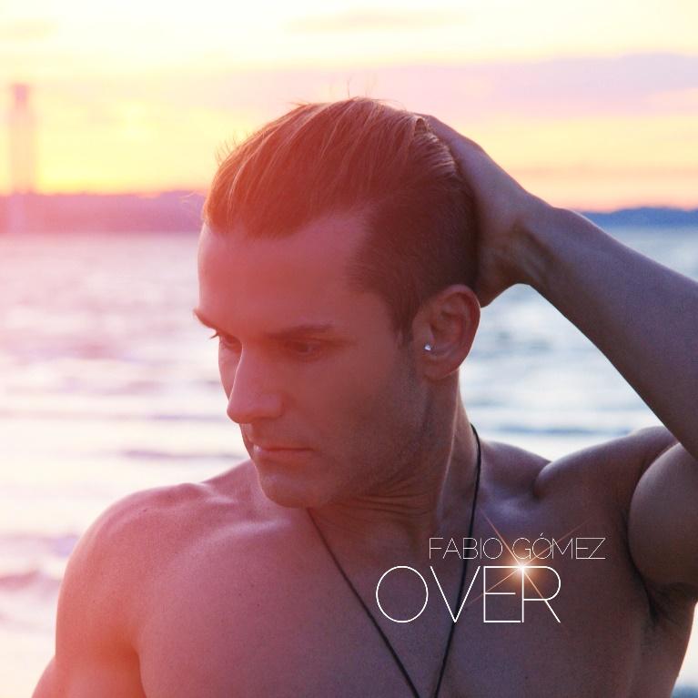 """You are currently viewing """"OVER"""" il nuovo singolo di FABIO GÓMEZ"""