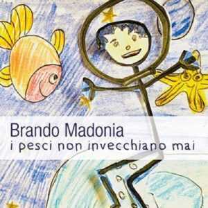 """BRANDO MADONIA IN DIGITALE E IN RADIO """"I PESCI NON INVECCHIANO MAI"""""""