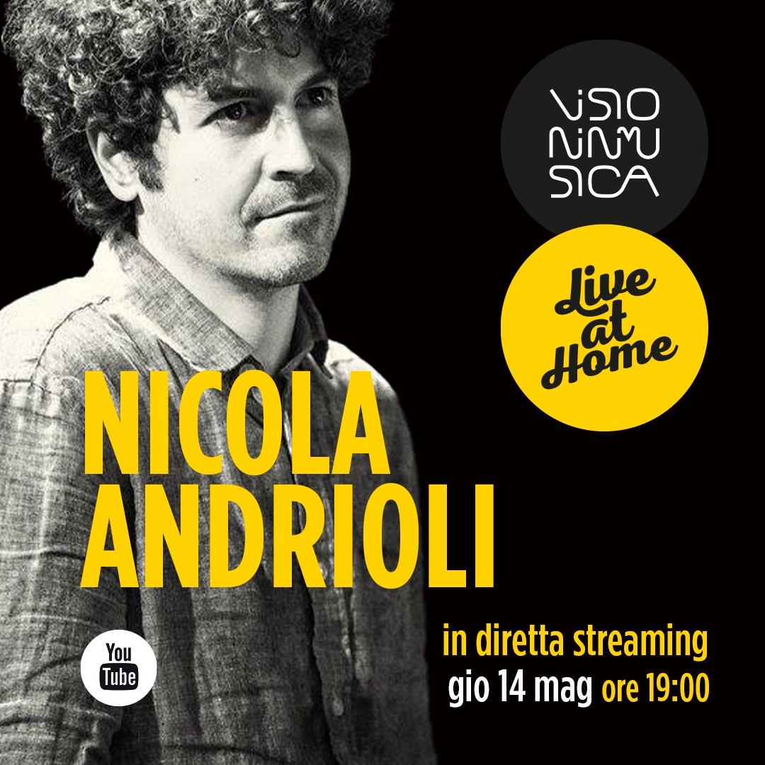 """VIM """"Live at Home"""": NICOLA ANDRIOLI (giovedì 14 maggio, ore 19)"""