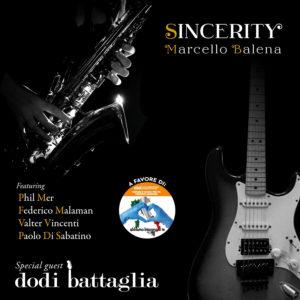 """Read more about the article MARCELLO BALENA """"SINCERITY"""" (Ft. Phil Mer, Federico Malaman, Valter Vincenti e Paolo Di Sabatino) SPECIAL GUEST DODI BATTAGLIA"""