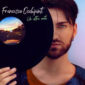"""Francesco Occhipinti in radio con il nuovo singolo """"Un'altra meta"""""""