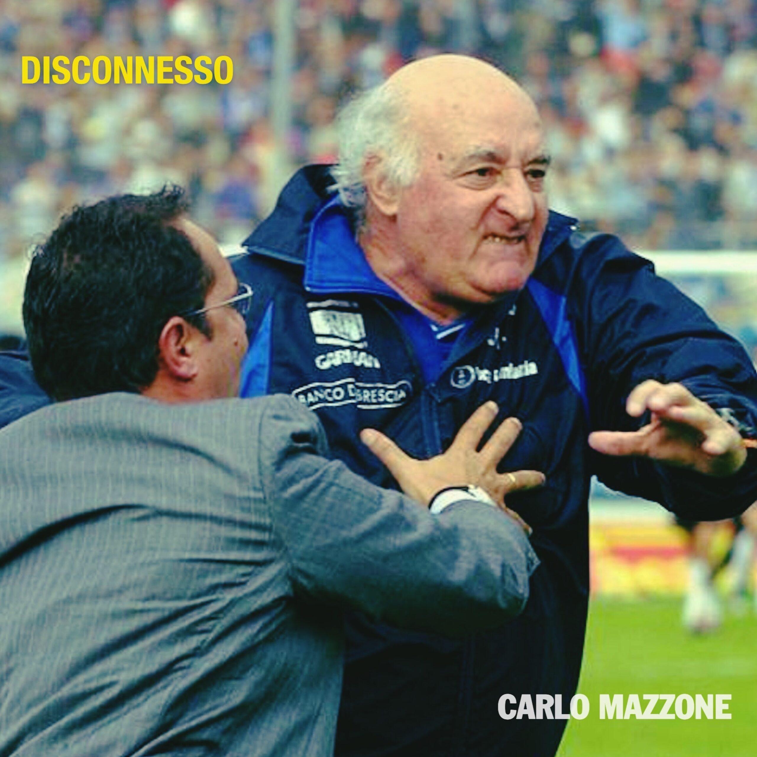 Carlo Mazzone in radio e digital nuovo singolo: Disconnesso
