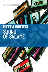 "In libreria ""Mattia Bortesi – Sound of salame"""