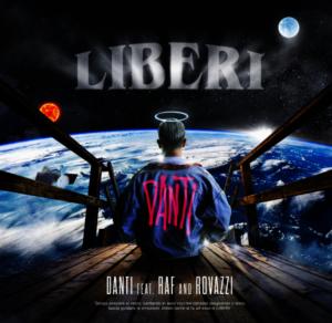 DANTI feat. RAF & ROVAZZI: LIBERI
