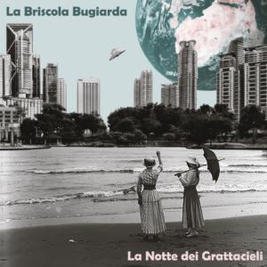 """""""La Notte dei Grattacieli"""", il nuovo singolo di La Briscola Bugiarda"""