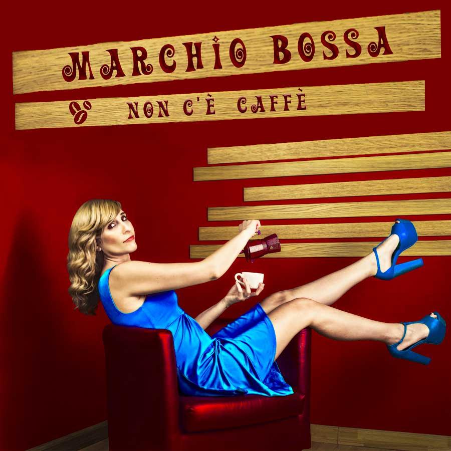 """MARCHIO BOSSA IL NUOVO SINGOLO: """"NON C'È CAFFÈ"""""""