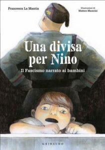 """Una divisa per Nino"" la storia del fascismo per bambini."