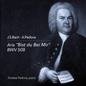 """L'aria di Bach: """"Bist du bei mir"""", nuovo singolo del M° Andrea Padova."""