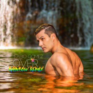 """""""OVER Rainbow US Remix"""" il nuovo singolo di FABIO GÓMEZ."""