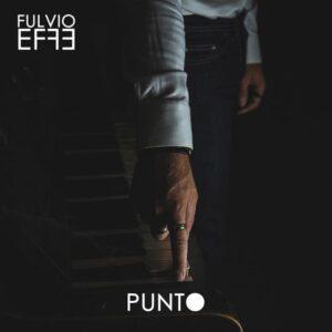 """""""Punto"""": il primo album solista di Fulvio Effe."""