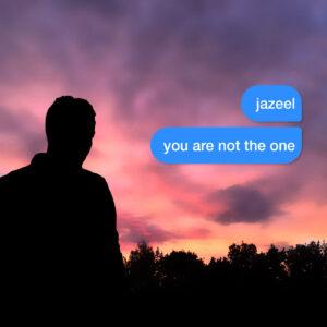 "JAZEEL PRESENTA IL SUO NUOVO SINGOLO: ""NOT THE ONE"""