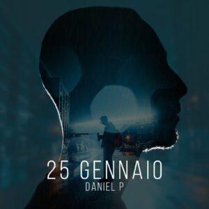 """Read more about the article Daniel P – Esordio discografico per il cantautore latinense  in radio con """"25 Gennaio"""""""