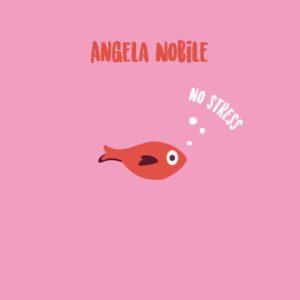 """ANGELA NOBILE – Oggi esce in digitale e in radio """"No stress"""""""