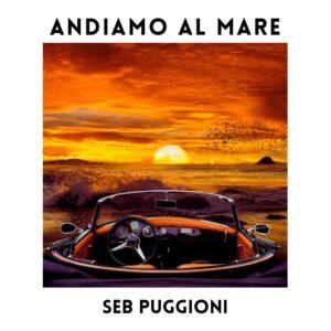 """Read more about the article Dal 4 giugno """"Andiamo al mare"""" il nuovo singolo di Seb Puggioni"""