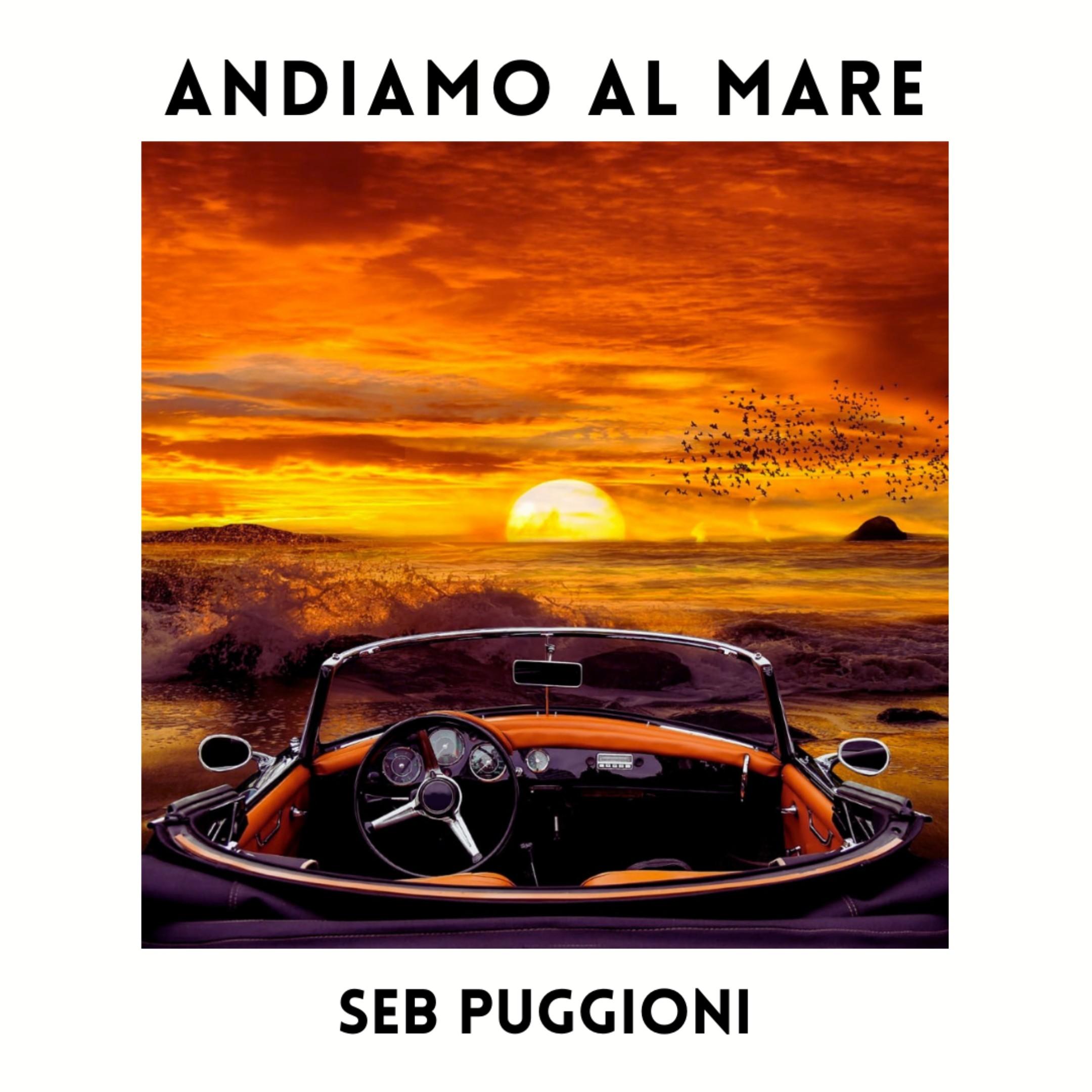 """Dal 4 giugno """"Andiamo al mare"""" il nuovo singolo di Seb Puggioni"""