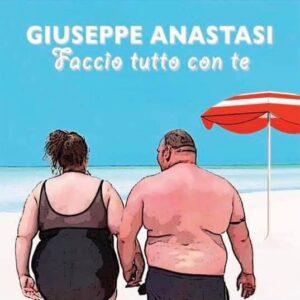 """Read more about the article GIUSEPPE ANASTASI – Il 18 Giugno esce il nuovo singolo """"FACCIO TUTTO CON TE"""""""