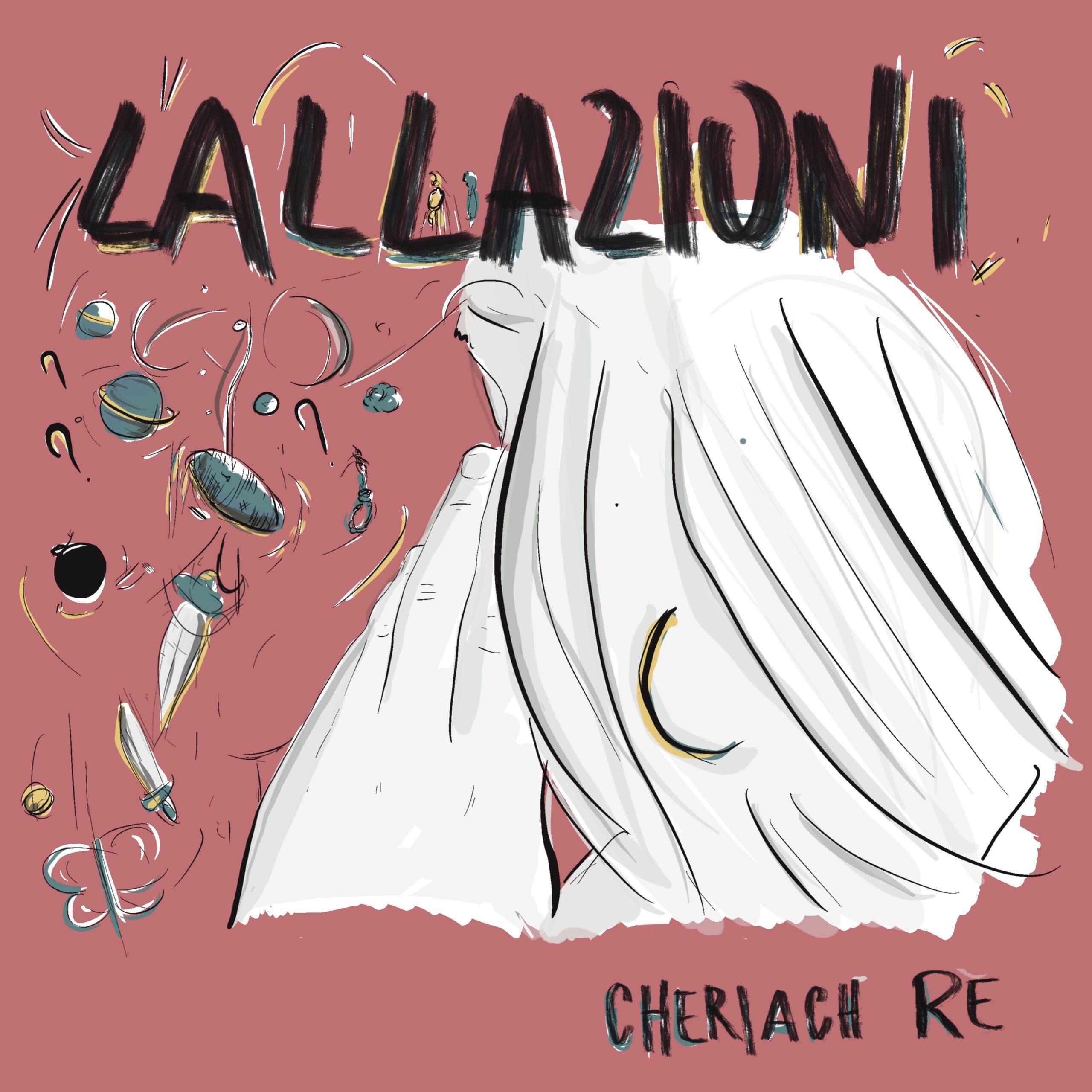 You are currently viewing Lallazioni – l'EP d'esordio di Cheriach Re