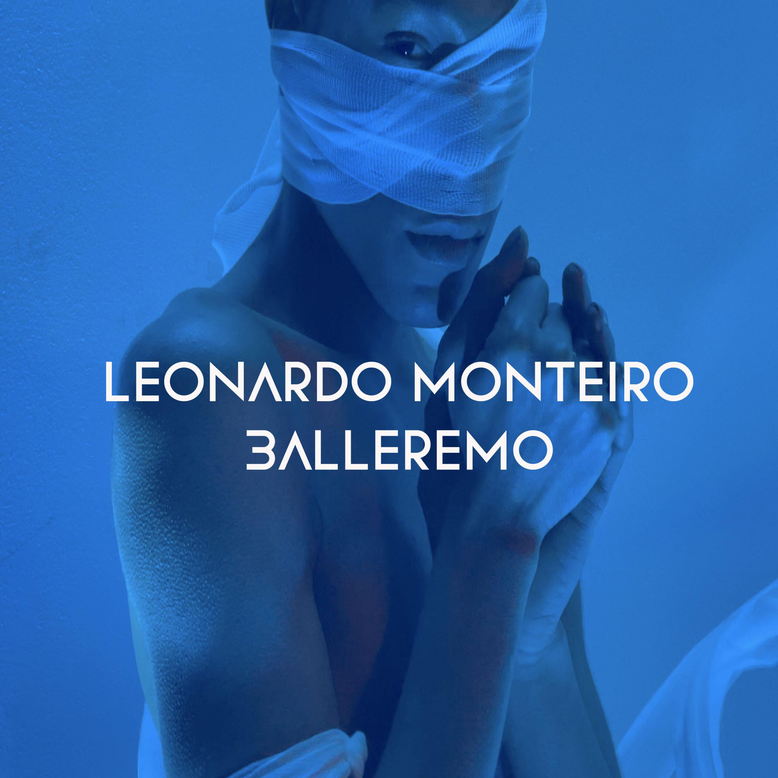 """You are currently viewing """"BALLEREMO"""" dal 15 giugno il nuovo singolo di LEONARDO MONTEIRO"""