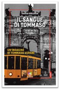 """Read more about the article Giovedì 24 giugno dalle ore 20:45 presentazione del libro """"IL SANGUE DI TOMMASO"""" di PAOLO PELIZZA"""