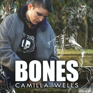Read more about the article CAMILLA WELLS – BONES