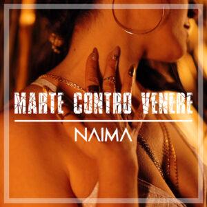 """Read more about the article Naima in radio e negli store digitali il nuovo singolo """"Marte contro Venere"""""""