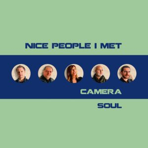 """Read more about the article CAMERA SOUL """"NICE PEOPLE I MET"""""""