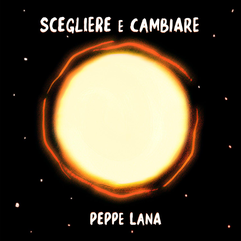 """Read more about the article PEPPE LANA – """"Scegliere e cambiare"""" è il titolo del secondo singolo del cantautore siciliano in uscita oggi in digitale e in radio"""