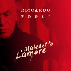"""Read more about the article Riccardo Fogli """"MALEDETTO L'AMORE"""""""