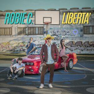 """Read more about the article ROBIE C. in radio il nuovo singolo """"Libertà"""""""