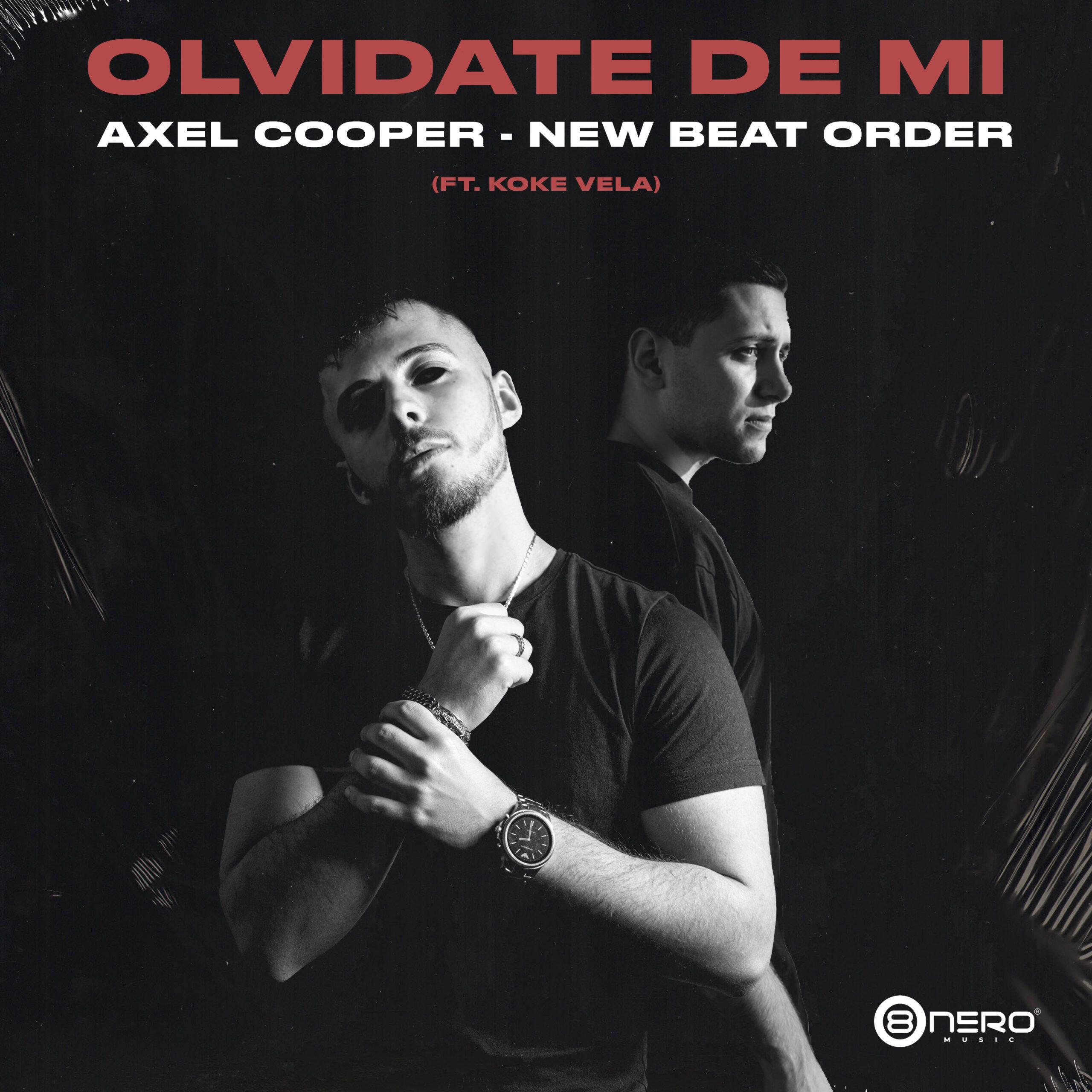 Read more about the article Axel Cooper/New Beat Order/Koke Vela – Olvidate De Mi